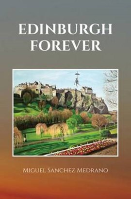 Edinburgh Forever by Miguel Sanchez Medrano