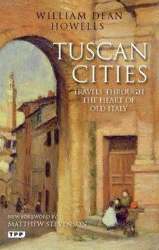 Tuscan cities by William Dean Howells