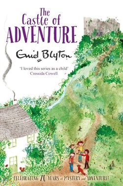The Castle of Adventure P/B by Enid Blyton