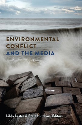 Environmental conflict and the media by Libby Lester