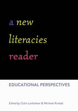 A new literacies reader by Colin Lankshear