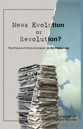 News evolution or revolution? by Andrea Miller