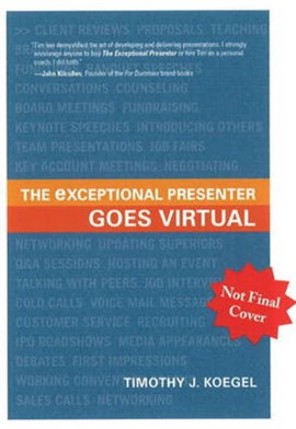 The exceptional presenter goes virtual by Timothy J Koegel