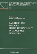 Barriers and Bridges: Media Technology in Language Learning