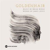 Goldenhair by Brian Byrne and James Joyce