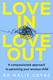 Love in, love out by Malie Coyne