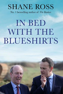 In bed with the Blueshirts by Shane Ross