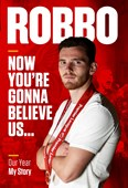 Robbo: Now You're Gonna Believe Us - My Story
