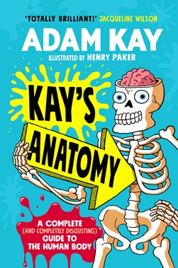 Kay's anatomy by Adam Kay