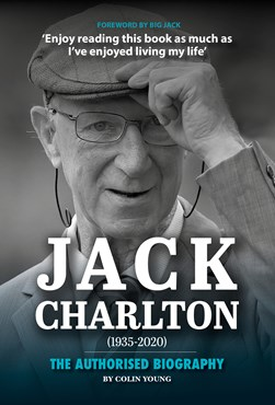 Jack Charlton The Authorised Biography P/B by Colin Young