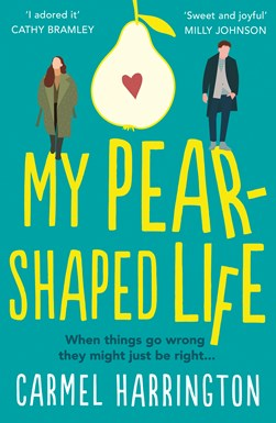 My pear-shaped life by Carmel Harrington