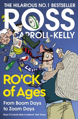 Ro'ck of ages by Ross O'Carroll-Kelly