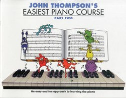 John Thompson's Easiest Piano Course : Part 2 - Revised Edition by John Thompson