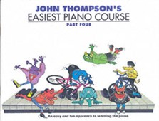 John Thompson's Easiest Piano Course : Part 4 - Revised Edition