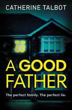 A good father by Catherine Talbot
