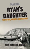 Making Ryan's Daughter: The Myths, Madness and Mastery