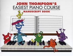 John Thompson's Easiest Piano Course : Manuscript Book by