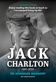 Jack Charlton: The Official Biography
