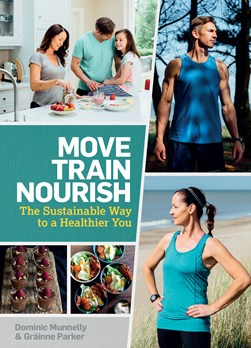 Move, train, nourish by Dominic Munnelly