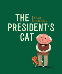 The president's cat by Peter Donnelly