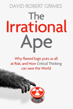 Book cover of The Irrational Ape book by David Robert Grimes