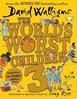 The world's worst children. 3 by David Walliams