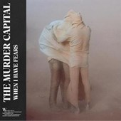 THE MURDER CAPITAL - WHEN I HAVE FEARS LP